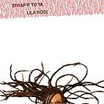 Lila Rose Strap It To Ya (Single)