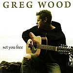 Greg Wood Set You Free