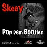 Skeey Pop Dem Bootiez