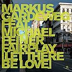 Markus Gardeweg Fairplay (Let There Be Love)