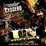 Cyssero Unstoppable