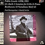 Pablo Casals Bach: 3 Cello Sonatas / Beethoven: Variations WoO 45