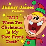 Jimmy James All I Want For Christmas Is My Two Front Teeth