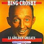 Bing Crosby Bing Crosby - 22 Golden Greats