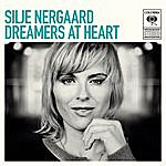 Silje Nergaard Dreamers At Heart