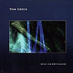 Tom Green Music For MRI Scanners