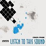 Edson Pride Listen to this Sound - Single