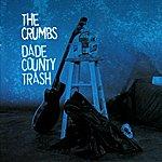 The Crumbs Dade County Trash