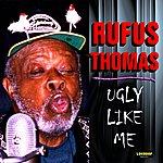 Rufus Thomas Ugly Like Me