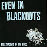 Even In Blackouts Foreshadows On The Wall