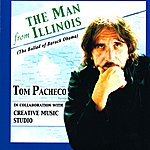 Tom Pacheco The Man From Illinois