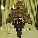 The Neckbones The Lights Are Getting Dim