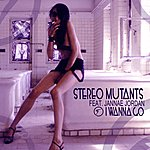 Stereo Mutants I Wanna Go