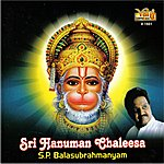 S.P. Balasubrahmanyam Sri Hanuman Chaleesa - S.P.Balasubrahmanyam