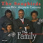 The Songbirds THE FAMILY(Featuring Rev. Andrew)