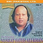 Nusrat Fateh Ali Khan A Tribute: The Essential Nusrat Fateh Ali Khan Vol. 4