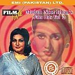Noor Jehan Madam Noor Jehan's Film Hits Vol. 2