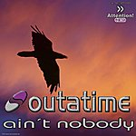 Outatime Ain´t nobody