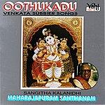 Maharajapuram Santhanam Oothukadu - Maharajapuram Santhanam