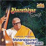 Maharajapuram Santhanam Bharathiyar Songs - Maharajapuram Santhanam