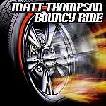 Matt Thompson Bouncy Ride