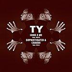 Ty Look 4 Me (Feat. Eska)