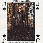 Johnny Angel Bondage (The Remixes From Alpha To Omega)