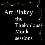 Art Blakey The Thelonious Monk Sessions