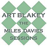 Art Blakey The Miles Davis Sessions