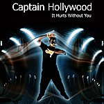 Captain Hollywood It Hurts With You