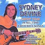 Sydney Devine Cryin' Time - 16 All-Time Favourite Songs