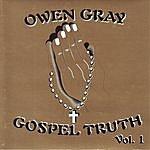 Owen Gray Gospel Truth Vol.1