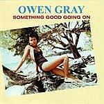 Owen Gray Something Good Going On
