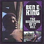 Ben E. King The Beginning Of It All