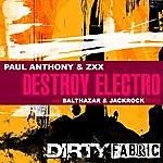 Paul Anthony Destroy Electro