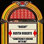 Austin Roberts Rocky / Something's Wrong With Me