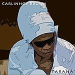 Carlinhos Brown Yarahá