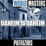 Patrizius World Masters: Daheim Is Daheim