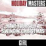 Girl Holiday Masters: Have Yourself a Swingin' Christmas