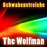 Wolfman Schawebenstreiche
