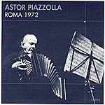 Astor Piazzolla Roma 1972