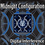 Midnight Configuration Digital Interference: The Remixes