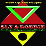 Sly & Robbie Fool Up The People