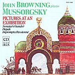 John Browning Mussorgsky: Pictures At An Exhibition/Piano Sonata/Impromptu Passionne