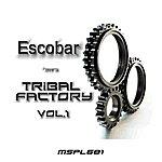 Escobar Tribal Factory Vol. 1