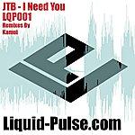 JTB I Need You