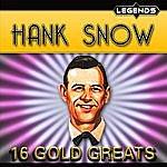 Hank Snow Hank Snow: 16 Golden Greats