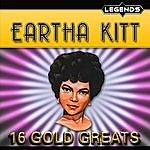 Eartha Kitt Eartha Kitt - 16 Golden Greats