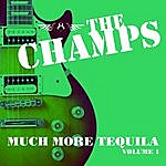 The Champs Much More Tequila (5 Volumes)