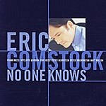 Eric Comstock No One Knows
